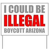 Could Be Illegal - Boycott AZ Yard Sign