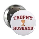 "Trophy Husband 2.25"" Button (10 pack)"