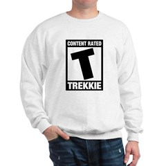 Content Rated T: Trekkie Sweatshirt