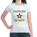 My Daughter is serving - Army Jr. Ringer T-Shirt