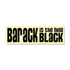 Barack is the New Black Car Magnet 10 x 3