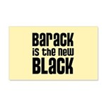 Barack is the New Black 20x12 Wall Decal