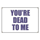 You're Dead to Me Banner