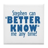Stephen Can Better Know Me Tile Coaster