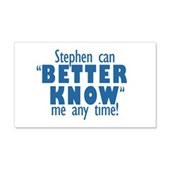 Stephen Can Better Know Me 22x14 Wall Peel