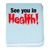 See You In Health! baby blanket