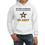 U.S. Army - My Wife is serving Hooded Sweatshirt