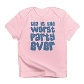 Worst Party Ever Infant T-Shirt