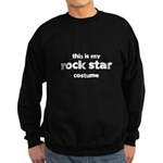 this is my rock star costume Dark Sweatshirt (dark)