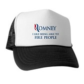 Anti-Romney: Fire People Trucker Hat