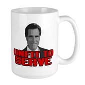 Anti-Romney: Unfit To Serve Large Mug