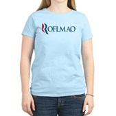 Anti-Romney ROFLMAO Women's Light T-Shirt