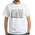 Military Army Moms Proud White T-Shirt