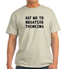 Say No to Negative Thinking Light T-Shirt