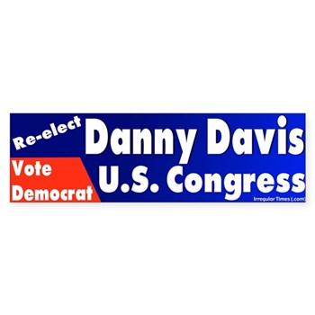 Re-Elect Danny Davis to the U.S. Congress (pro-Davis congressional campaign bumper sticker)