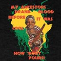 My Ancestors Blood T-Shirt