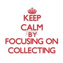 Keep calm by focusing on on Collecting T-Shirt