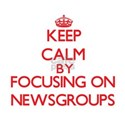 Keep calm by focusing on on Newsgroups T-Shirt