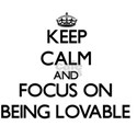 Keep Calm and focus on Being Lovable T-Shirt