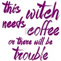 This Witch Needs Coffee T-Shirt