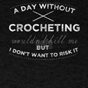 A Day Without Crocheting Crochet Hooks Shi T-Shirt