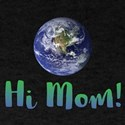 Hi, Mom! - T-Shirt