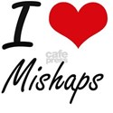 I Love Mishaps T-Shirt