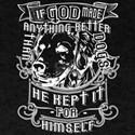 If God Made Anything Better Than Dogs T Sh T-Shirt