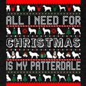 All I Need For Christmas Is My Patterdale T-Shirt