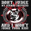 Don't Judge My German Shepherd T-Shirt