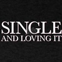 Single And Loving It T-Shirt