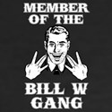 Bill W Gang Shirt