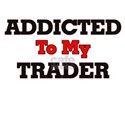 Addicted to my Trader T-Shirt