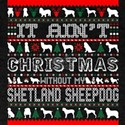 It Aint Christmas Without My Shetland Shee T-Shirt