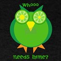 whoo needs lyme? T-Shirt