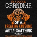 I'm A Proud Grandma Of A Metalsmithing T S T-Shirt