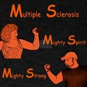 MS. Mighty Spirit. Mighty Strong. T-Shirt