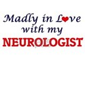 Madly in love with my Neurologist T-Shirt