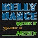 Belly dance, Work it,Share it, Move i T-Shirt