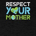 Respect Your Mother T-Shirt