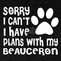 I Have Plans With My Beauceron Dog T-Shirt