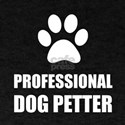 Professional Dog Petter T-Shirt
