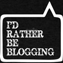 I Did Rather Be Blogging T-Shirt