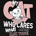 My Cats Likes Me Who Cares T Shirt T Shirt T-Shirt