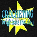 Crocheting Brightens the Day T-Shirt