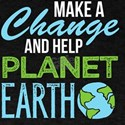 Make A Change And Save Planet Earth T-Shirt