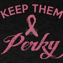 Keep Them Perky Breast Cancer Awareness T-Shirt