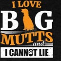 I Love Big Mutts And I Cannot Lie T-Shirt