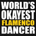 Worlds Okayest Flamenco T-Shirt