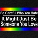 Be Careful Who You Hate